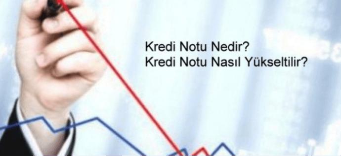 kredi-notu-yukselmesi Kredi Notu Neye Göre Belirlenir?